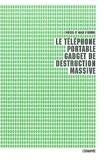 Pièces et main d'oeuvre - Le téléphone portable, gadget de destruction massive.