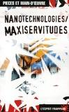 Pièces et main d'oeuvre - Nanotechnologies, maxiservitudes.