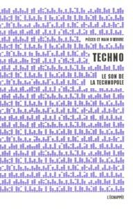 Pièces et main d'oeuvre - Techno - Le son de la technopole.