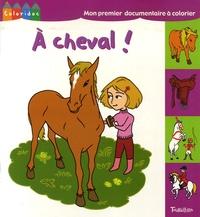 Pielle et Karine Harel - A cheval !.