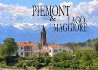 Piemont & Lago Maggiore - Ein Bildband.