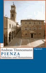 Pienza - Städtebau und Humanismus.