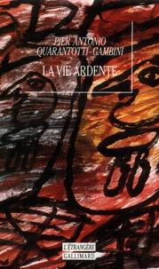 Pier-Antonio Quarantotti Gambini - La vie ardente.