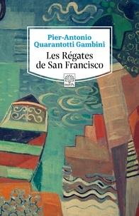 Pier-Antonio Quarantotti Gambini - Les Régates de San Francisco.