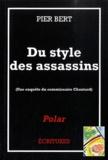 Pier Bert - Du style des assassins - Une enquête du commissaire Chautard.