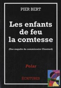 Pier Bert - Les enfants de feu la comtesse - Une enquête du commissaire Chautard.