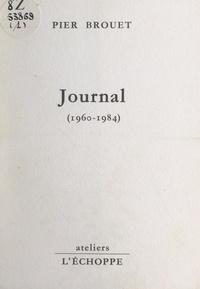 Pier Brouet - Journal (1960-1984).