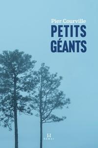 Pier Courville - Petits géants.