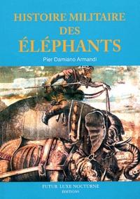 Pier Damiano Armandi - Histoire militaire des éléphants.