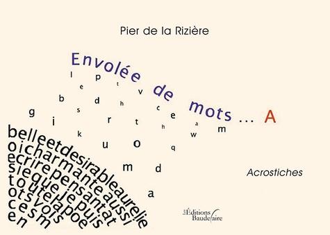 Pier de la Rizière - Envolée de mots... A.