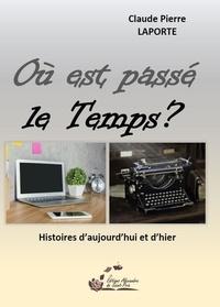 Pier laporte Claude - Où est passé le Temps ?.