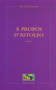 Pier-Maria Pasinetti - A propos d'Astolfo.