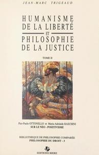 Pier-Paolo Ottonello et Maria-Adelaïde Raschini - Humanisme de la liberté et philosophie de la justice (2). Sur le néo-positivisme.