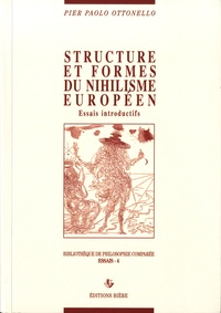Pier-Paolo Ottonello - Structure et forme du nihilisme européen - Essais introductifs.