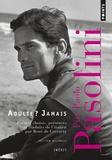 Pier Paolo Pasolini - Adulte ? Jamais - Une anthologie (1941-1953).