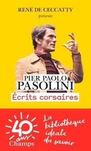 Pier Paolo Pasolini - Ecrits corsaires.