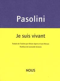 Pier Paolo Pasolini - Je suis vivant.