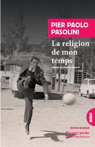 Pier Paolo Pasolini - La religion de mon temps.