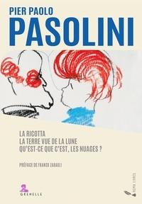 Pier Paolo Pasolini - La Ricotta ; La Terre vue de la Lune ; Qu'est-ce-que c'est, les nuages ?.
