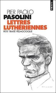 Livres téléchargés gratuitement Lettres luthériennes. Petit traité pédagogique par Pier Paolo Pasolini in French iBook
