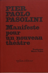 Pier Paolo Pasolini - Manifeste pour un nouveau théâtre.