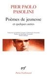 Pier Paolo Pasolini - Poèmes de jeunesse et quelques autres - Edition bilingue.