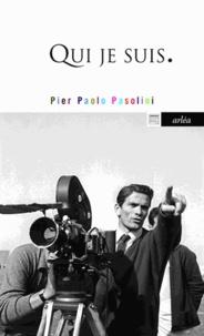 Pier Paolo Pasolini - Qui je suis - Poeta delle Ceneri.