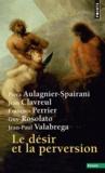 Piera Aulagnier-Spairani et Jean Clavreul - Le désir et la perversion.