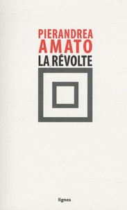 Pierandrea Amato - La révolte.