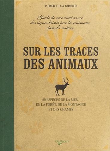 Pierandrea Brichetti et Armando Gariboldi - Sur les traces des animaux.