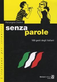 Pierangela Diadori - Senza parole - 100 gesti degli italiani.