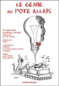 Pierann et Jean-Yves Loriot - Le génie du pote Allais. - Les ingéniosités d'Alphonse Allais.