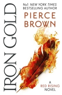 Pierce Brown - Iron Gold - The explosive new novel in the Red Rising series: Red Rising Series 4.