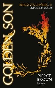 Pierce Brown - Red Rising - Livre 2 - Golden Son.
