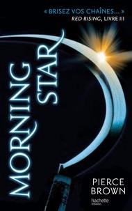 Pierce Brown - Red Rising - Livre 3 - Morning Star.