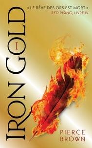 Pierce Brown - Red Rising - Livre 4 - Iron Gold - Partie 1.