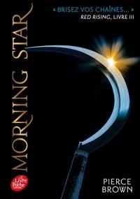 Pierce Brown et H. Lenoir - Red Rising Tome 3 : Morning star.