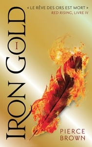 Pierce Brown - Red Rising Tome 4 : Iron Gold - Première partie.