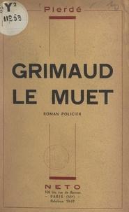 Pierdé - Grimaud le muet.