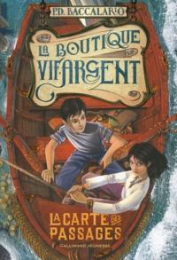 Pierdomenico Baccalario - La boutique vif-argent Tome 3 : la carte des passages.