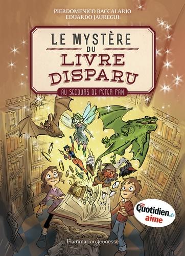 Le mystère du livre disparu Tome 1 Au secours de Peter Pan