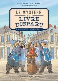 Pierdomenico Baccalario et Eduardo Jauregui - Le mystère du livre disparu Tome 2 : A nous les trois mousquetaires !.