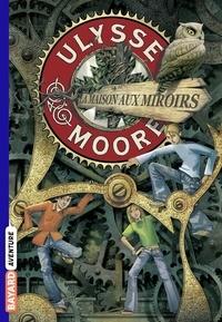 Pierdomenico Baccalario - Ulysse Moore Tome 3 : La Maison aux miroirs.