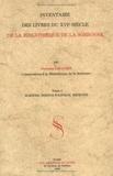 Pierette Limacher - Inventaire des livres du XVIe siècle de la Bibliothèque de la Sorbonne - Tome 1, Sciences, science politique, médecine.