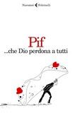 Pierfrancesco Diliberto - ... che Dio perdona a tutti.