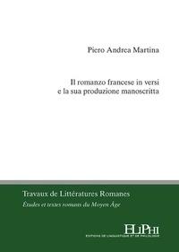 Piero Andrea Martina - Il romanzo francese in versi e la sua produzione manoscritta.