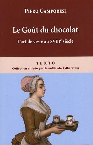 Piero Camporesi - Le Goût du chocolat - L'art de vivre au siècle des Lumières.