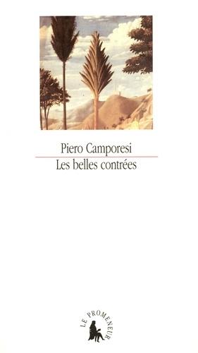 Piero Camporesi - Les belles contrées - Naissance du paysage italien.