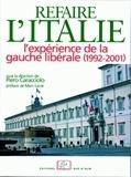 Piero Caracciolo - Refaire l'Italie ? - L'expérience de la gauche libérale (1992-2001).