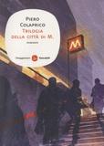 Piero Colaprico - Trilogia della città di M..